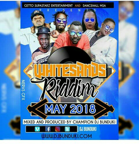 Mixtape | DJ BUNDUKI – WHITESANDS RIDDIM MIXX MAY 2018