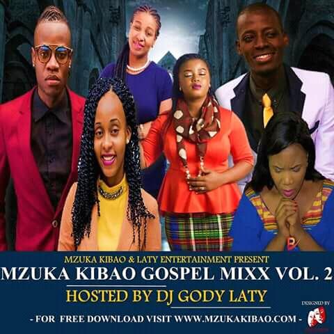 Mixtape | Dj Gody Laty – @MzukaKibao Gospel Mix (VOL 2) | Mzuka Kibao